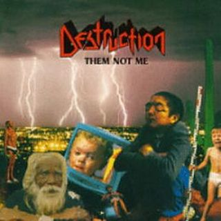 Destruction - Them Not Me
