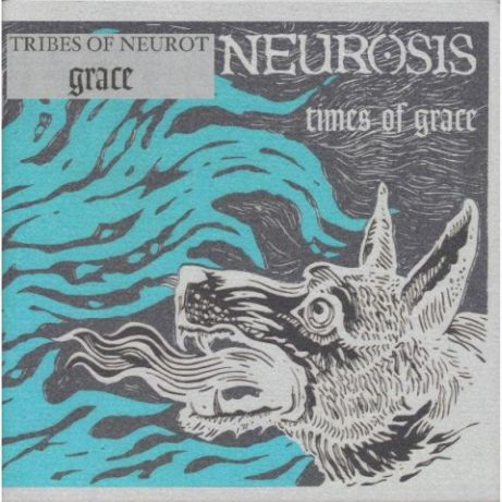 Neurosis / Tribes of Neurot - Times of Grace / Grace