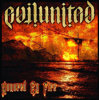 Evil United - Honored by Fire