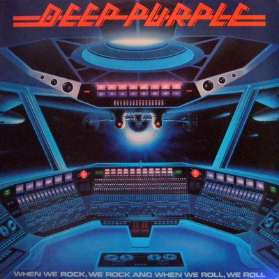 Deep Purple - When We Rock, We Rock & When We Roll, We Roll