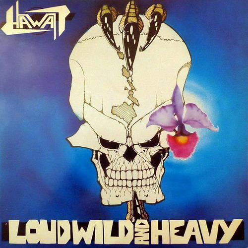 Hawaii - Loud, Wild and Heavy