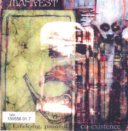 Manifest - Lifelong, Painful Co-Existence