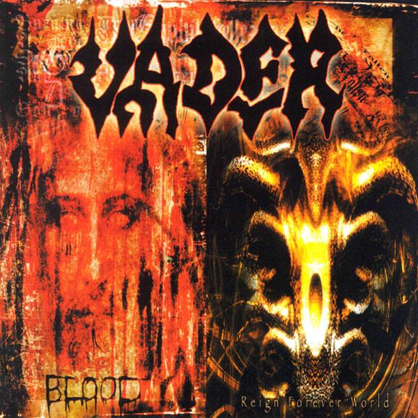 Vader - Blood / Reign Forever World