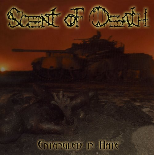 Scent of Death - Entangled in Hate