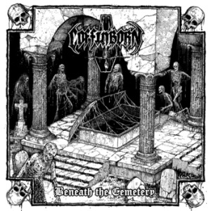Coffinborn - Beneath the Cemetery