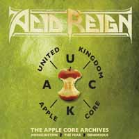Acid Reign - The Apple Core Archives