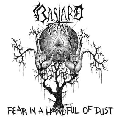 Bastard Feast - Fear in a Handful of Dust