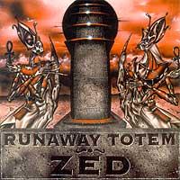 Runaway Totem - Zed