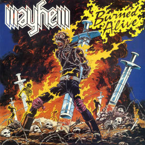 Mayhem - Burned Alive