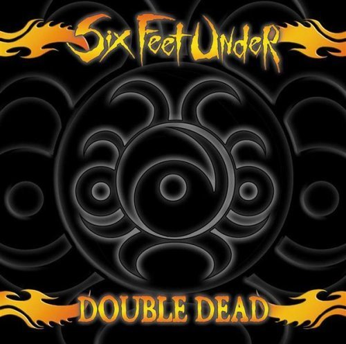 Six Feet Under - Double Dead Redux