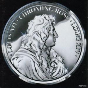 Chroming Rose - Louis XIV