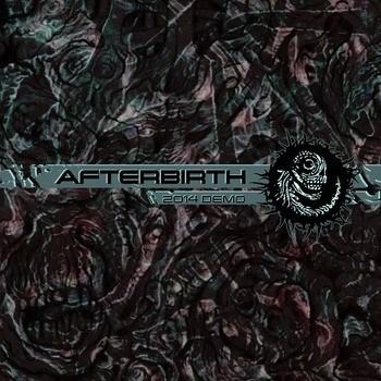 Afterbirth - 2014 Demo