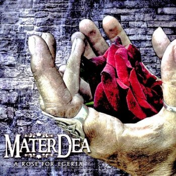 MaterDea - A Rose for Egeria