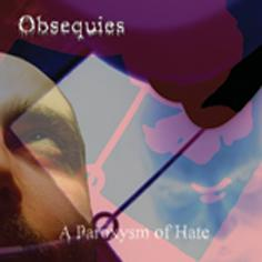 Obsequies - A Paroxysm of Hate