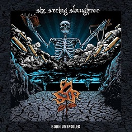 Six String Slaughter - Born Unspoiled