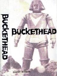 Buckethead - Giant Robot