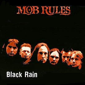 Mob Rules - Black Rain