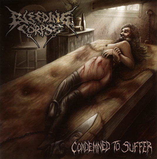 Bleeding Corpse - Condemned to Suffer