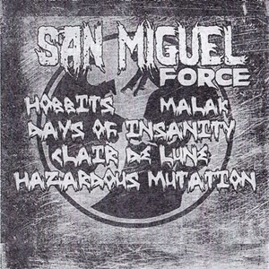 Hobbits / Clair de Lune / Hazardous Mutation / Malak - San Miguel Force