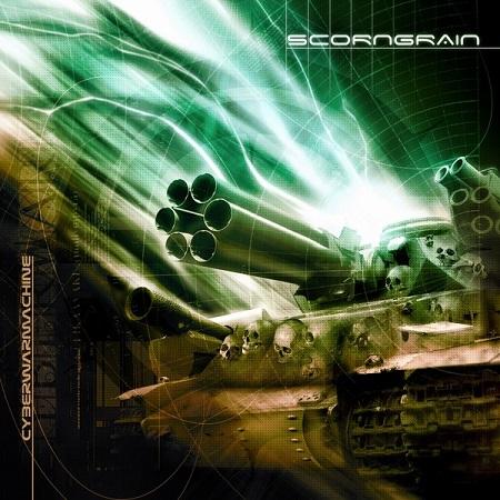 Scorngrain - Cyberwarmachine