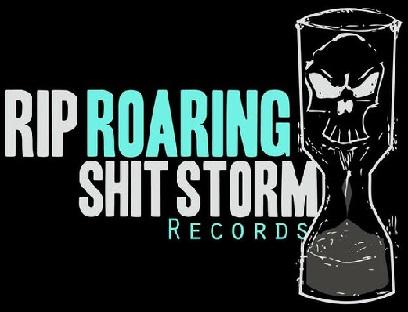 Rip Roaring Shit Storm Records