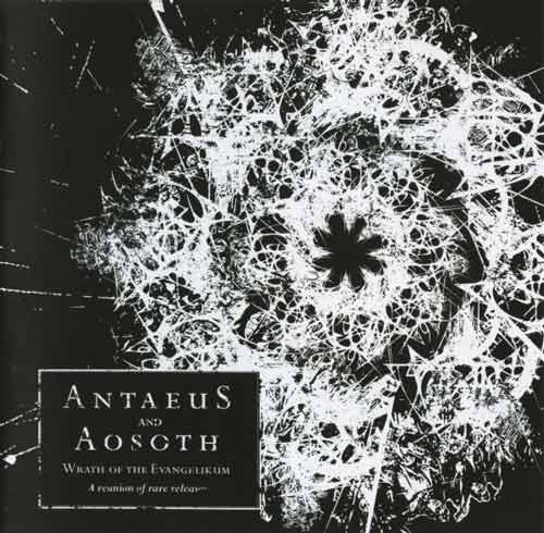 Antaeus / Aosoth - Wrath of the Evangelikum