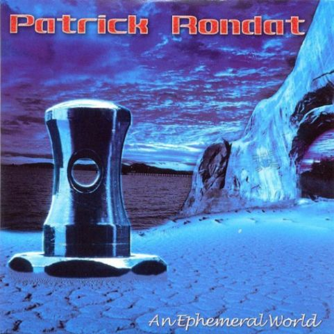 Patrick Rondat - An Ephemeral World