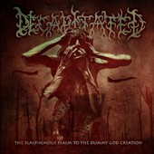 Decapitated - The Blasphemous Psalm to the Dummy God Creation