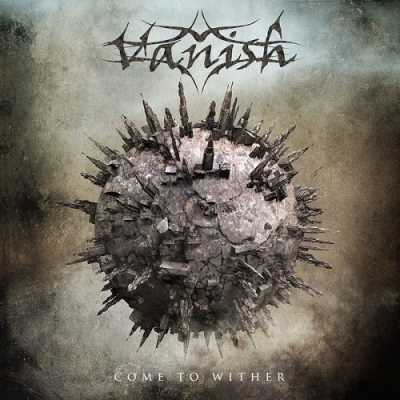 Vanish - Come to Wither
