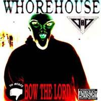 Whorehouse - Bow to Lord