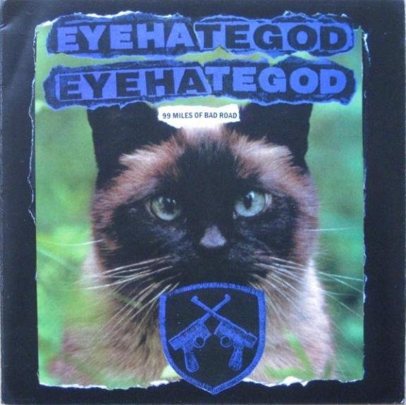 Eyehategod - 99 Miles of Bad Road