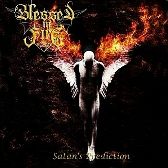 Blessed in Fire - Satan's Prediction