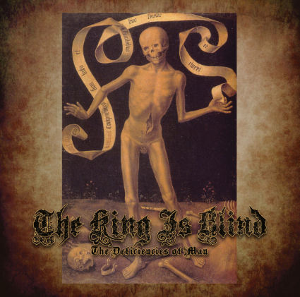The King Is Blind - The Deficiencies of Man