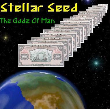 Stellar Seed - The Godz of Man
