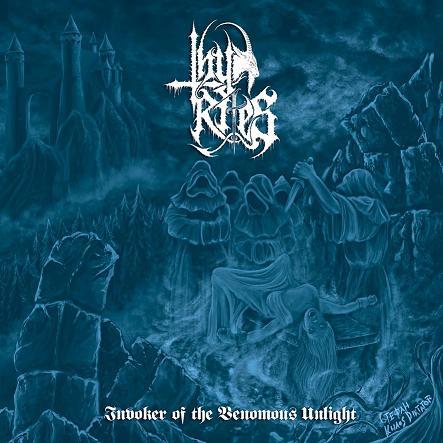 Thy Rites - Invoker of the Venomous Unlight