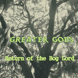 Greater Gods - Return of the Bog Lord