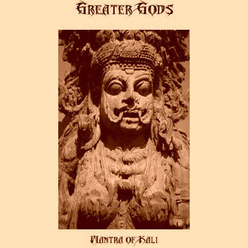 Greater Gods - Mantra of Kali