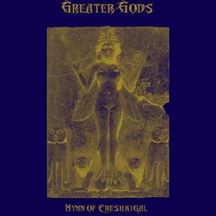 Greater Gods - Hymn of Ereshkigal