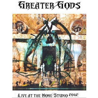 Greater Gods - Live at the Home Studio 2012