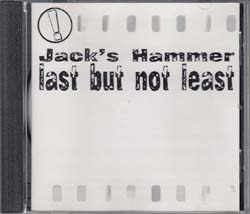 Jack's Hammer - Last But Not Least