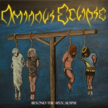 Ominous Eclipse - Beyond the Apocalypse