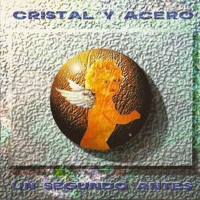 Cristal y Acero - Un segundo antes