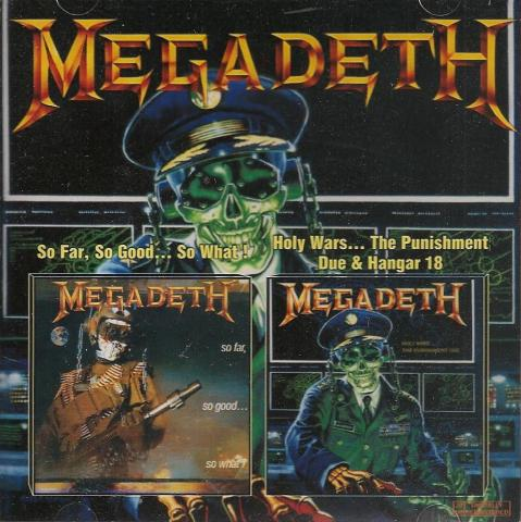 Megadeth - So Far, So Good... So What! / Holy Wars... the Punishment Due & Hangar 18
