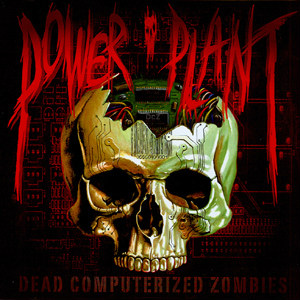 Power Plant - Dead Computerized Zombies