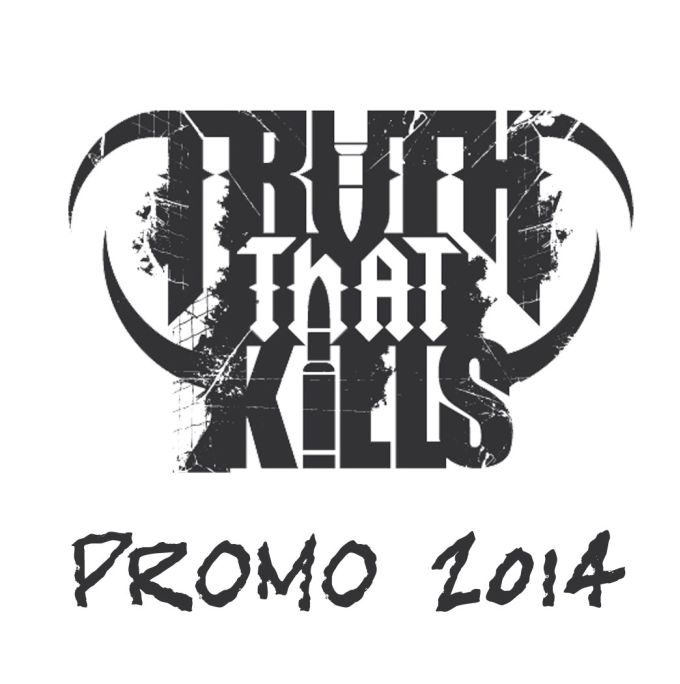 Truth That Kills - Promo 2014