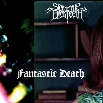 Sick to the Back Teeth - Fantastic Death