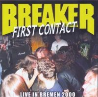 Breaker - First Contact - Live in Bremen 2000