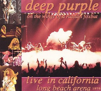 Deep Purple - On the Wings of a Russian Foxbat - Live in California 1976