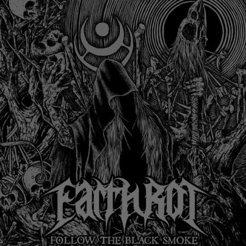 Earth Rot - Follow the Black Smoke