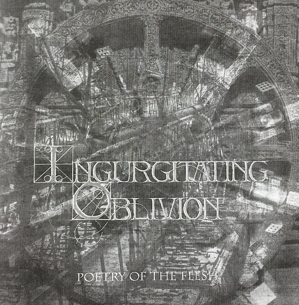 Ingurgitating Oblivion - Poetry of the Flesh